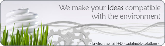 We make your ideas compatible with the environment.